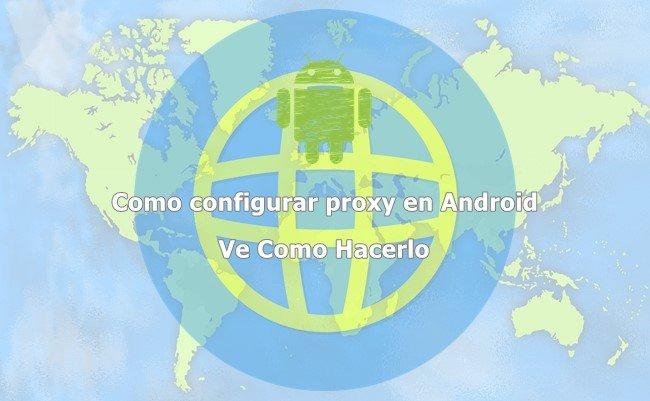 Como configurar proxy en Android fácil y rápido (Guía) 45