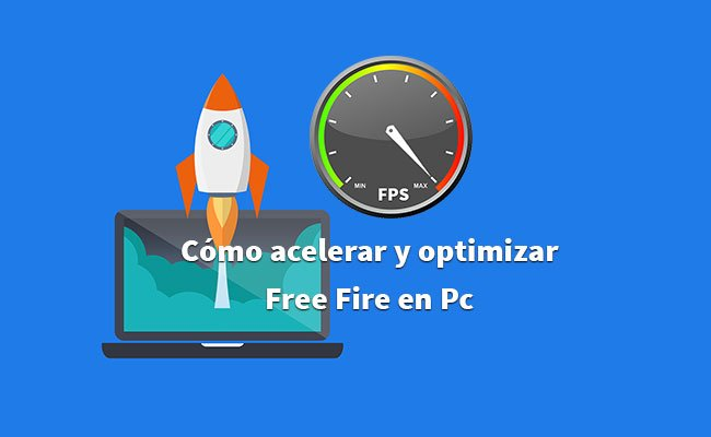 Cómo acelerar y optimizar Free Fire en Pc (más Fps)
